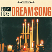 Finish Ticket: Dream Song