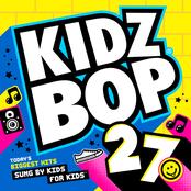 Kidz Bop Kids: KIDZ BOP 27