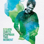 Steven Curtis Chapman: This Moment