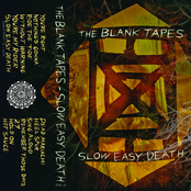 Blank Tapes: Slow Easy Death