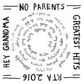 No Parents: Hey Grandma and the Greatest Hits