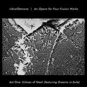An Opera For Four Fusion Works - Act One: Echoes Of Steel