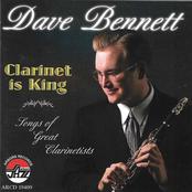 Dave Bennett: Clarinet Is King