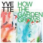 YVETTE - How the Garden Grows Artwork
