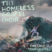 The Homeless Gospel Choir: This Land Is Your Landfill