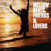 Mellow Beats, Friends & Lovers