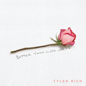 Tyler Rich: Better Than You're Used To