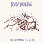 Ray Volpe: Programmed to Love