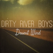Dirty River Boys: Desert Wind