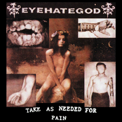 Eyehategod: Take As Needed For Pain