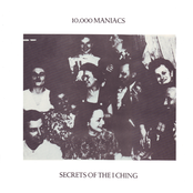 10,000 Maniacs: Secrets of the I Ching