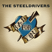 The Steeldrivers: Bad For You