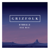 Grizfolk: Hymnals (RAC Mix)