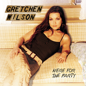 Gretchen Wilson: Here for the Party