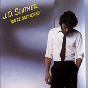 JD Souther: You're Only Lonely