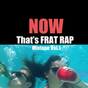 Now That's Frat Rap Mixtape, Vol. 1