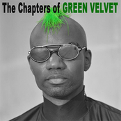 Green Velvet: The Chapters of Green Velvet