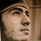 Avi Jacob: Frolic-aholic