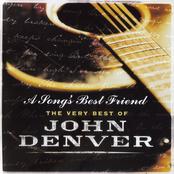 A Song's Best Friend: The Very Best Of John Denver [Disc 1]