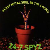 24-7 Spyz: Heavy Metal Soul By The Pound