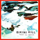 Bikini Kill: Reject All American