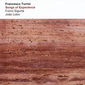 Francesco Turrisi: Songs of Experience (feat. Fulvio Sigurta',Joao Lobo)