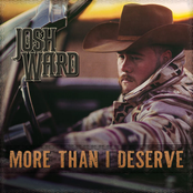 Josh Ward: More Than I Deserve
