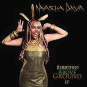 Navasha Daya: Rebirthed Above Ground
