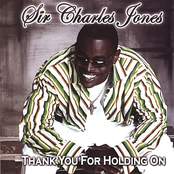 Sir Charles Jones: Thank You For Holding On