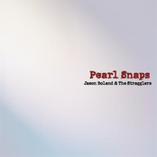 Jason Boland and The Stragglers: Pearl Snaps