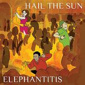 Hail The Sun: Elephantitis - EP