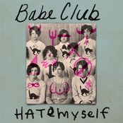 Babe Club: Hate Myself