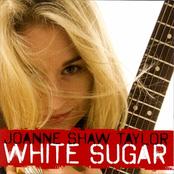 Joanne Shaw Taylor: White Sugar
