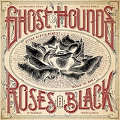 Ghost Hounds: Roses Are Black