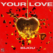 Bijou: Your Love