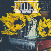 Ether Coven: There Is Nothing Left For Me Here