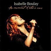 Isabelle Boulay: Au Moment D'Etre A Vous