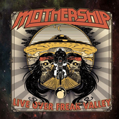 Mothership: Live Over Freak Valley