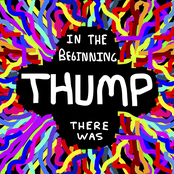 Thumpasaurus: In the Beginning There Was Thump