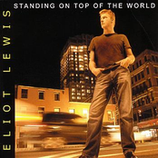 Eliot Lewis: Standing on Top of the World