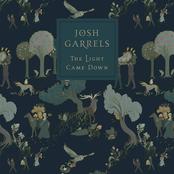 Josh Garrels: The Light Came Down