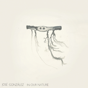 Jose Gonzalez: In Our Nature