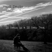 Ward Davis: 15 Years in a 10 Year Town