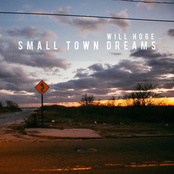Will Hoge: Small Town Dreams