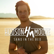 Hudson Moore: Sand in the Bed