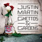 Justin Martin: Ghettos & Gardens