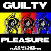 Fatima Washington: Guilty Pleasure