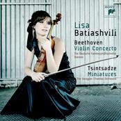 Lisa Batiashvili: Beethoven: Violin Concerto in D Minor, Op. 61 - Tsintsadze: Miniatures