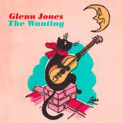 Glenn Jones: The Wanting