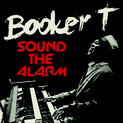 Booker T Jones: Sound The Alarm